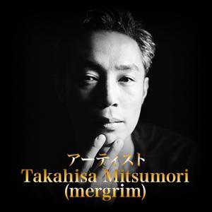 Takahisa Mitsumori(mergrim)